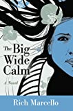 The Big Wide Calm: A Novel