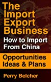 img - for Import Export Business Plan - How To Import From China Using Other Peoples Money book / textbook / text book