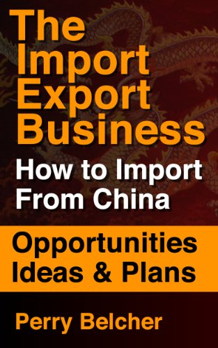 Import Export Business Plan - How To Import From China Using Other Peoples Money
