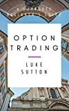 Option Trading : A Complete Beginner's Guide (English Edition)