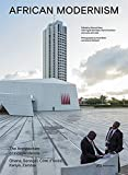 African Modernism: The Architecture of Independence. Ghana, Senegal, Côte d'Ivoire, Kenya, Zambia