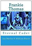 img - for Frankie Thomas: Eternal Cadet book / textbook / text book