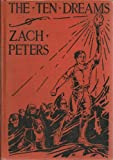 The Ten Dreams of Zach Peters and How They Led Him Through the Constitution of the United States