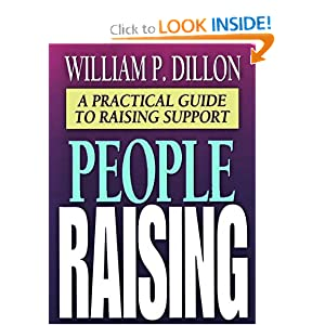 People Raising: A Practical Guide to Raising Support William P. Dillon and William Paul. Dillon