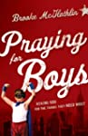 Praying for Boys: Asking God for the...