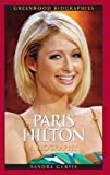 img - for Paris Hilton: A Biography (Greenwood Biographies) book / textbook / text book