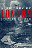 img - for A History of London by Stephen Inwood (1999-05-03) book / textbook / text book