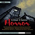 Great Classic Horror: Six Unabridged Stories Audiobook by Ambrose Bierce, Robert Louis Stevensonn, Washington Irving, J. Sheridan Le Fanu, Edgar Allan Poe,  Saki Narrated by Geraint Wyn Davies