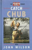 John Wilson Catch Chub (