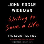Writing to Save a Life: The Louis Till File | John Edgar Wideman