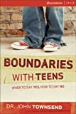 img - for Boundaries with Teens: When to Say Yes, How to Say No book / textbook / text book