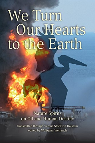 We Turn Our Hearts To The Earth: Nature Spirits on Oil and Human Destiny