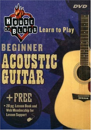 House Of Blues - Learn To Play Acoustic Guitar, Beginner [2005] [DVD]