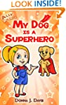 My Dog Is A SuperHero! (Ally McSally...
