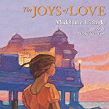 The Joys of Love (       UNABRIDGED) by Madeleine L'Engle Narrated by Maggie-Meg Reed
