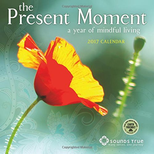 The Present Moment 2017 Wall Calendar: A Year of Mindful Living