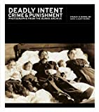 img - for Deadly Intent: Crime and Punishment Photographs from the Burns Archive book / textbook / text book
