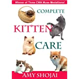 Complete Kitten Careby Amy D. Shojai