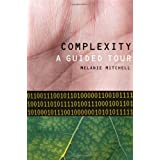 Complexity: A Guided Tour ~ Melanie Mitchell