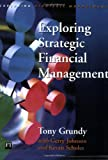 Exploring Strategic Financial Management (Exploring Strategic Management) (0135701023) by Grundy, Tony