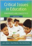 img - for Critical Issues in Education: Dialogues and Dialectics 8th (eighth) by Nelson, Jack, Palonsky, Stuart, McCarthy, Mary Rose (2012) Paperback book / textbook / text book