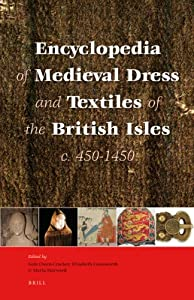 Encyclopedia of dress and textiles in the British Isles c. 450-1450