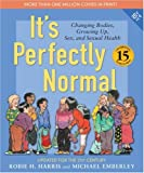 It's Perfectly Normal: Changing Bodies, Growing Up, Sex, and Sexual Health (The Family Library)