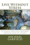 img - for Live Without Stress: A simple and easy method proven over 25 years! book / textbook / text book