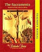 The Sacraments Teacher's Manual by None