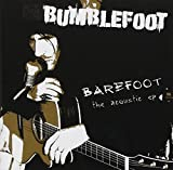 Barefoot - The Acoustic Ep by Bumblefoot (2009-05-04)