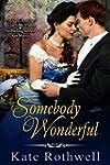 Somebody Wonderful (Somebody series B...