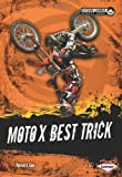 img - for Moto X Best Trick (Extreme Summer Sports Zone) book / textbook / text book