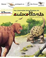 Ma première encyclopédie en autocollants : Dès 4 ans - La vie des dinosaures (préhistoire)
