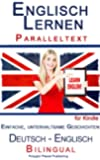 Englisch Lernen mit Paralleltext - Einfache, unterhaltsame Geschichten (Deutsch - Englisch) Bilingual