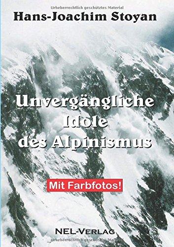 Unvergängliche Idole des Alpinismus