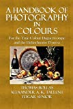 img - for A Handbook of Photography in Colours: For the True Colour Daguerreotype and the Heliochromy Process by Thomas Bolas (2014-05-28) book / textbook / text book