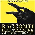Racconti del terrore: Volume secondo | Edgar Allan Poe