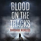 Blood on the Tracks: Sydney Rose Parnell Series, Book 1 | [Barbara Nickless]
