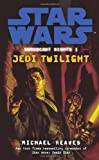 Jedi Twilight (Star Wars: Coruscant Nights) (0099492091) by Reaves, Michael