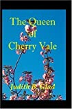img - for The Queen of Cherry Vale by Glad, Judith B. (2002) Paperback book / textbook / text book