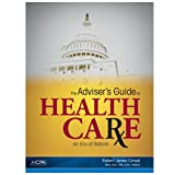 The Adviser's Guide to Healthcare: An Era of Reform