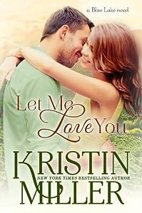 (FREE on 11/13) Let Me Love You by Kristin Miller - http://eBooksHabit.com