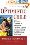 The Optimistic Child: A Proven Progra...