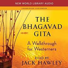 The Bhagavad Gita: A Walkthrough for Westerners (       UNABRIDGED) by Jack Hawley Narrated by Jack Hawley