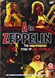 Amazon.co.jpLed Zeppelin - A To Zeppelin - The Unauthorised Story [DVD] by Led Zeppelin