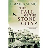 The Fall of the Stone Cityby Ismail Kadare