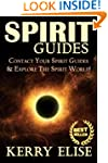 Spirit Guides: Contact Your Spirit Gu...