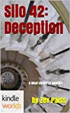 Silo Saga: Silo 42: Deception (Kindle Worlds Novella)