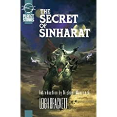 The Secret Of Sinharat (Planet Stories Library) by Leigh Brackett and Michael Moorcock