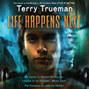 Life Happens Next | [Terry Trueman]